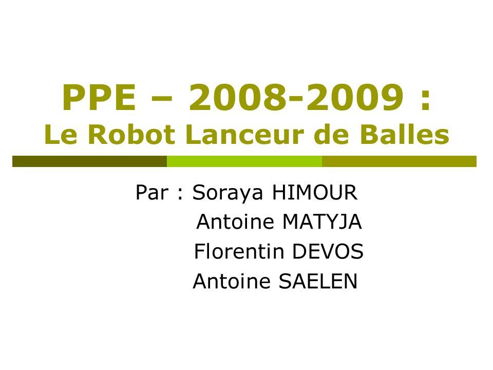 PPE – 2008-2009 : Le Robot Lanceur de Balles