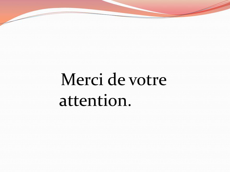 Merci de votre attention.