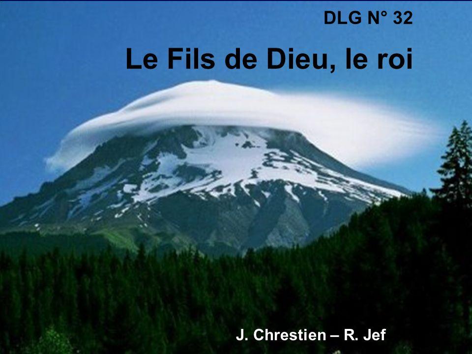 DLG N° 32 Le Fils de Dieu, le roi