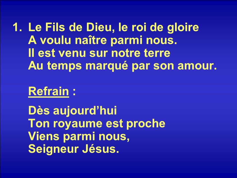 Le Fils de Dieu, le roi de gloire A voulu naître parmi nous