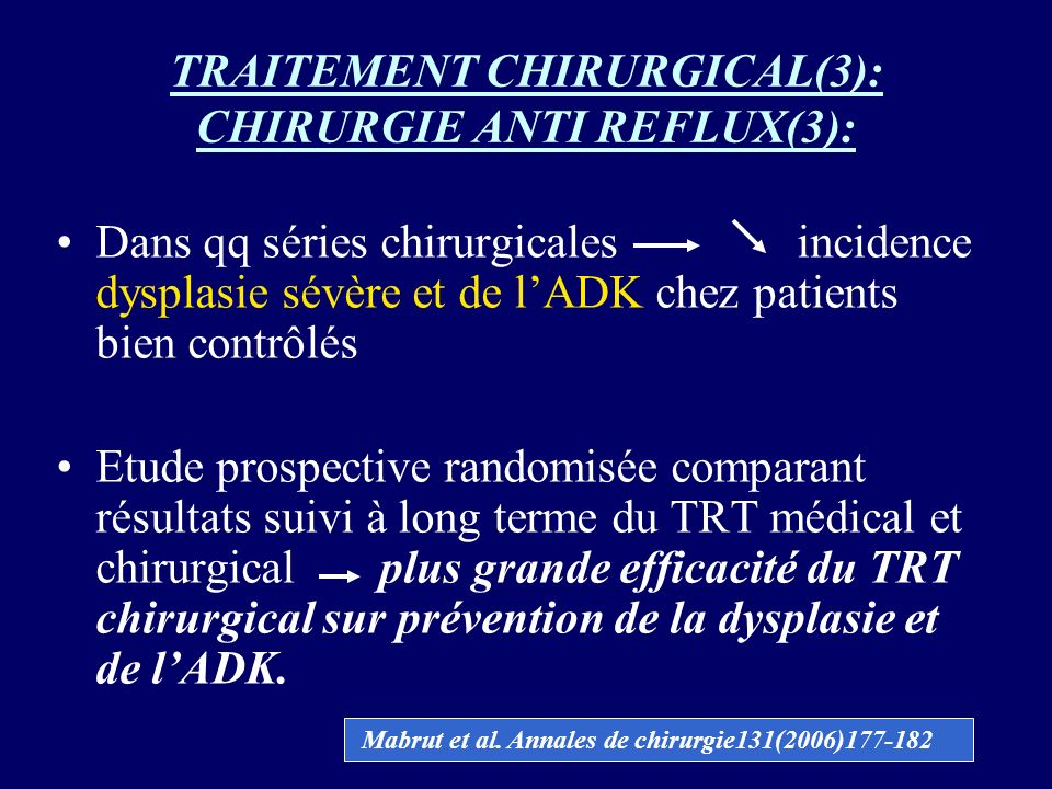 TRAITEMENT CHIRURGICAL(3): CHIRURGIE ANTI REFLUX(3):