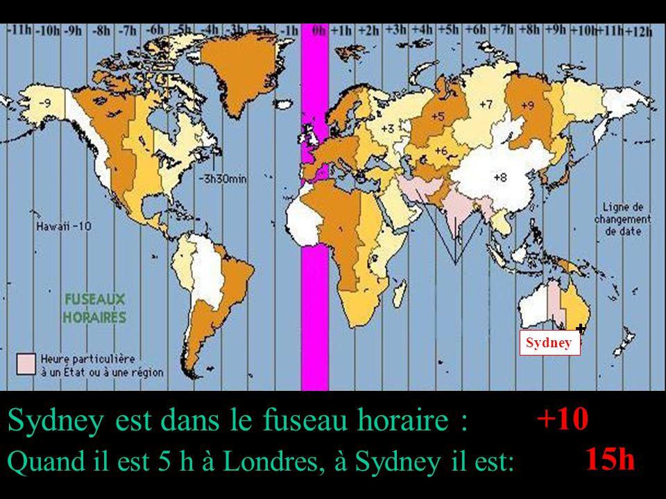 Sydney est dans le fuseau horaire : +10 15h