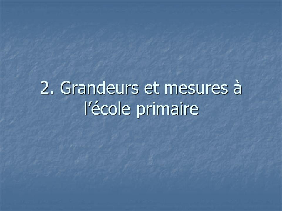 2. Grandeurs et mesures à l'école primaire