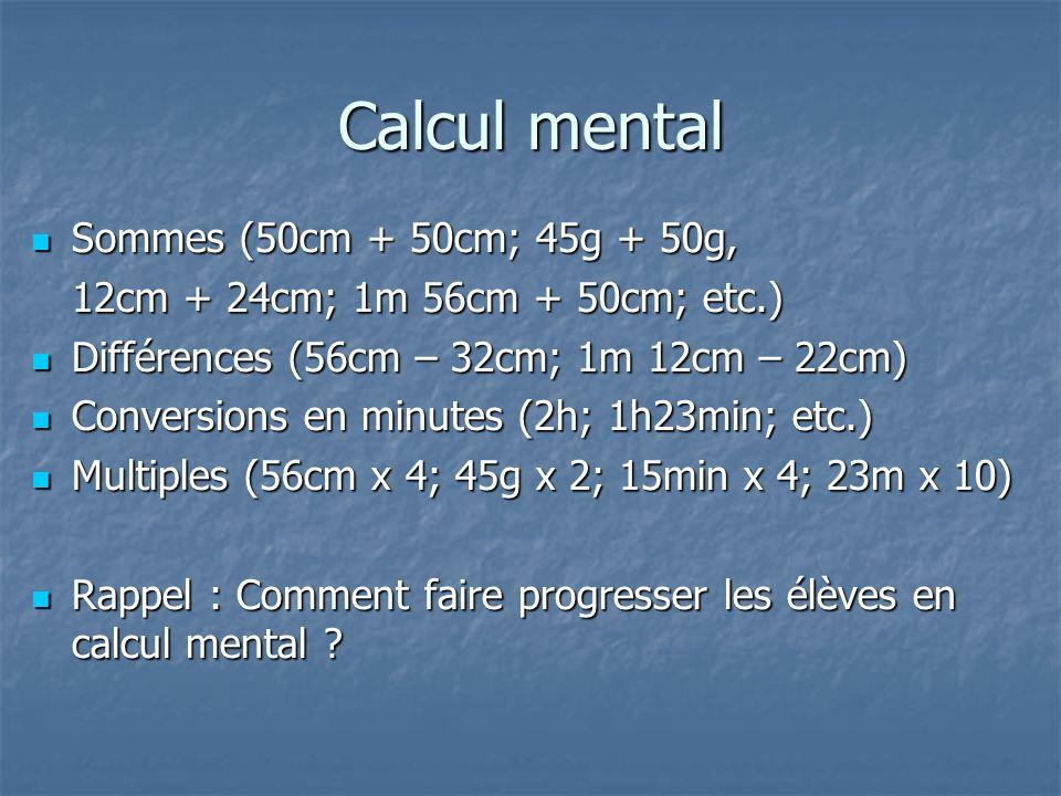 Calcul mental Sommes (50cm + 50cm; 45g + 50g,