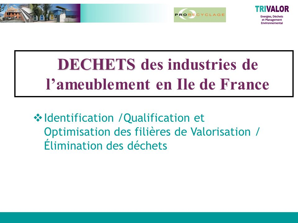 DECHETS des industries de l'ameublement en Ile de France