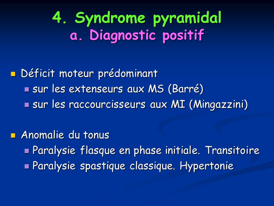 4. Syndrome pyramidal a. Diagnostic positif