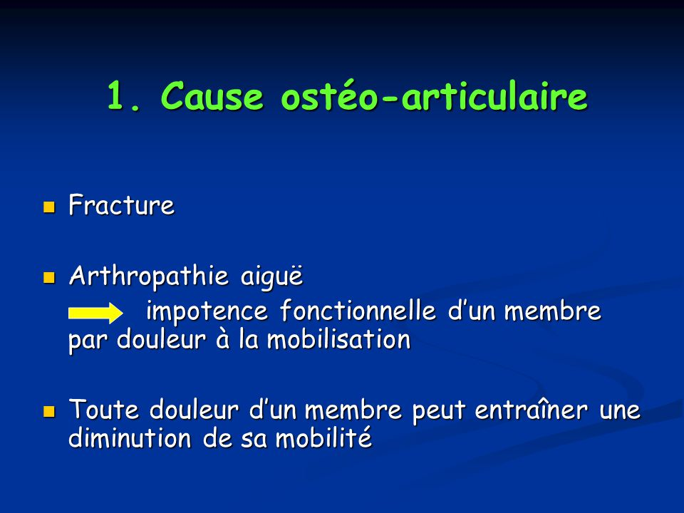 1. Cause ostéo-articulaire