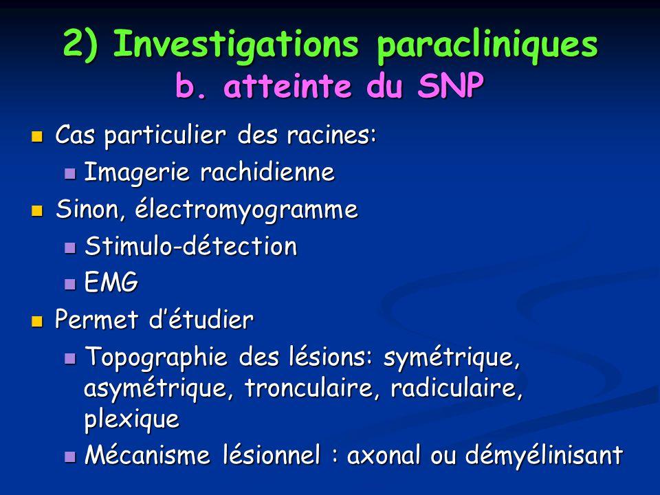 2) Investigations paracliniques b. atteinte du SNP