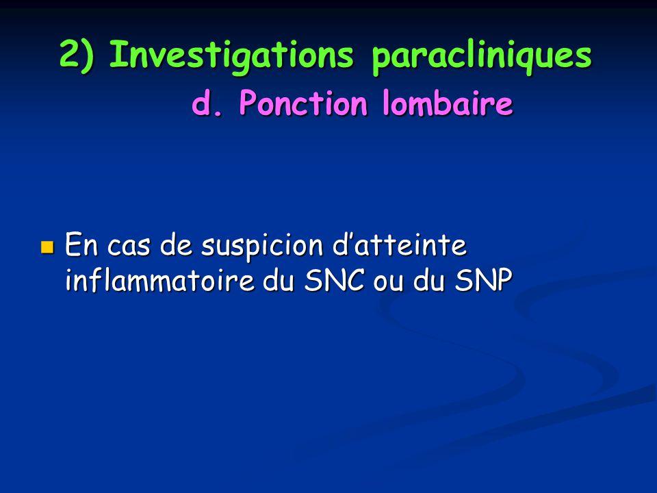 2) Investigations paracliniques d. Ponction lombaire