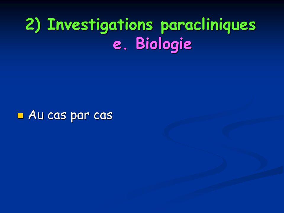 2) Investigations paracliniques e. Biologie