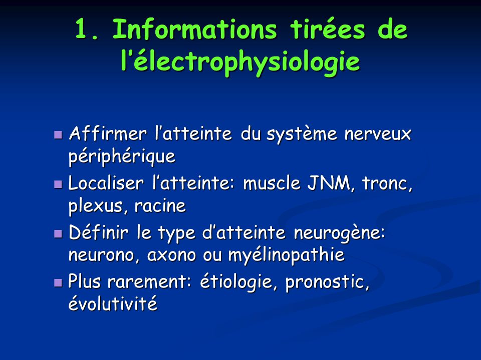 1. Informations tirées de l'électrophysiologie