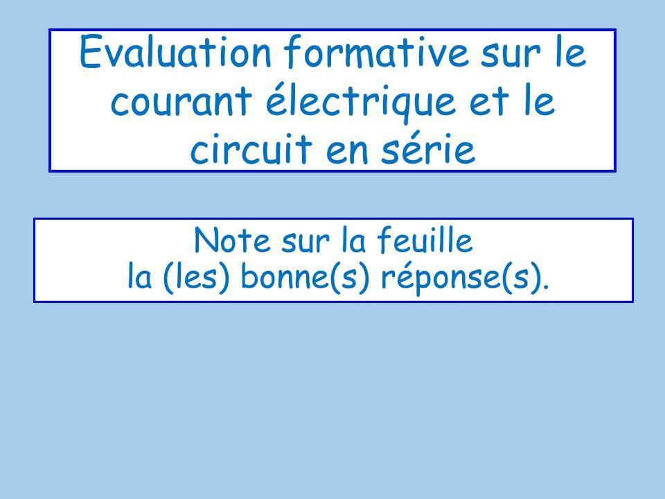Evaluation formative sur le courant électrique et le circuit en série