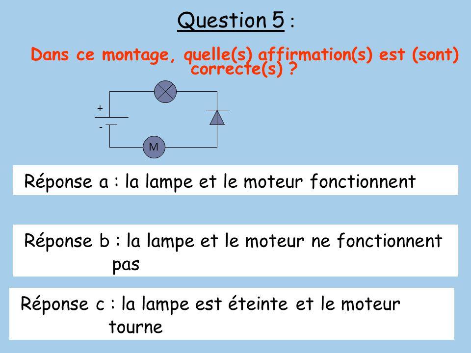 Dans ce montage, quelle(s) affirmation(s) est (sont) correcte(s)