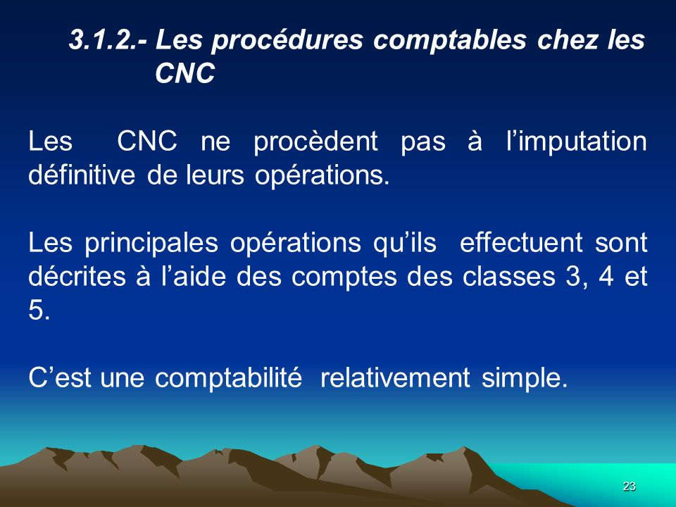 3.1.2.- Les procédures comptables chez les CNC