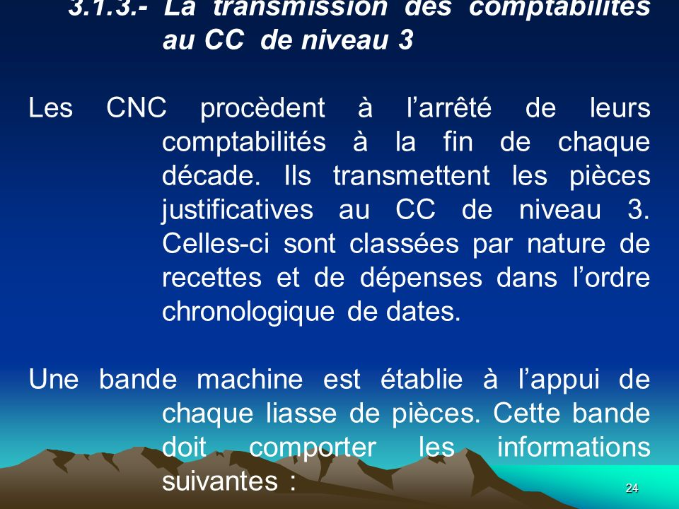 3.1.3.- La transmission des comptabilités au CC de niveau 3