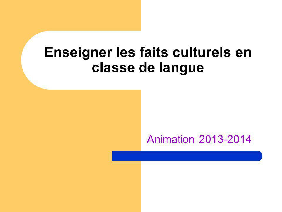 Enseigner les faits culturels en classe de langue