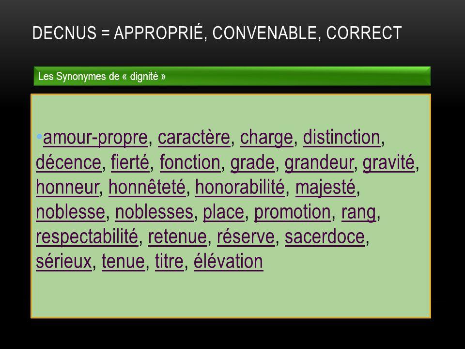 Decnus = approprié, convenable, correct