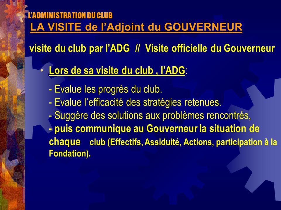 L'ADMINISTRATION DU CLUB LA VISITE de l'Adjoint du GOUVERNEUR