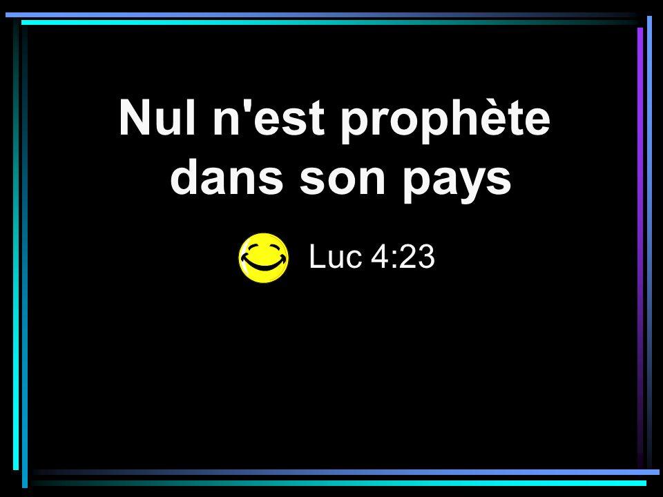 Nul n est prophète dans son pays