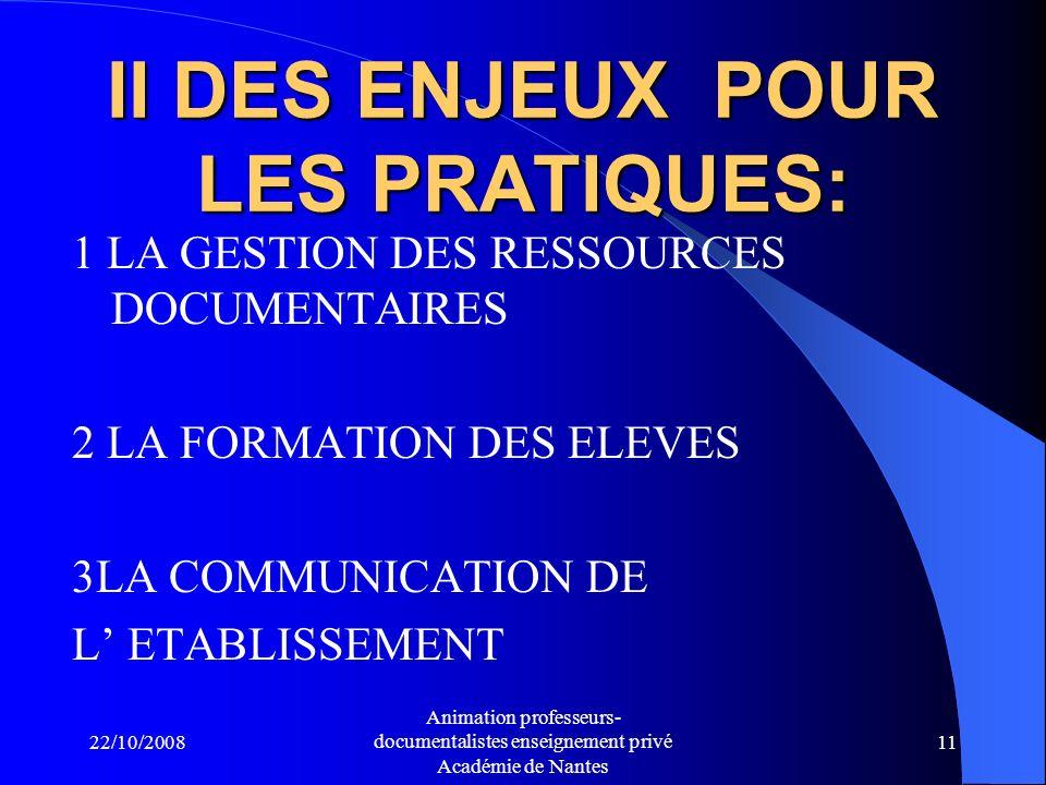 II DES ENJEUX POUR LES PRATIQUES: