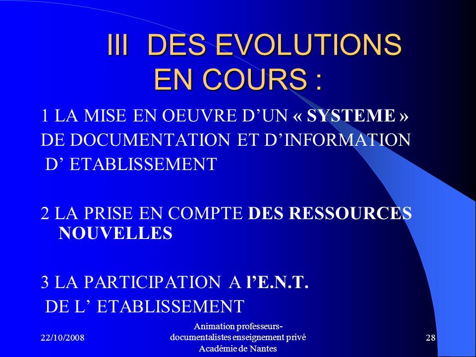 III DES EVOLUTIONS EN COURS :