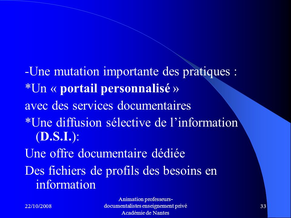 -Une mutation importante des pratiques : *Un « portail personnalisé »