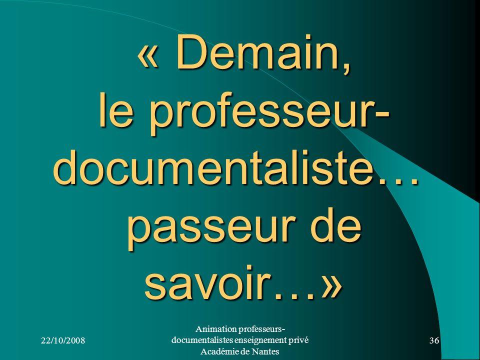 « Demain, le professeur- documentaliste… passeur de savoir…»