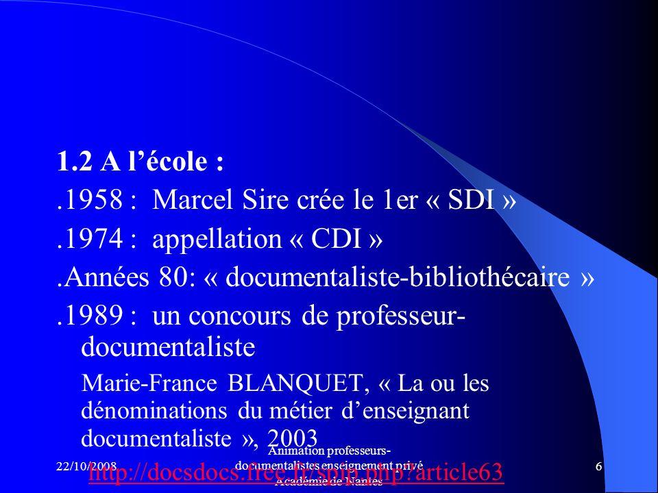 .1958 : Marcel Sire crée le 1er « SDI » .1974 : appellation « CDI »