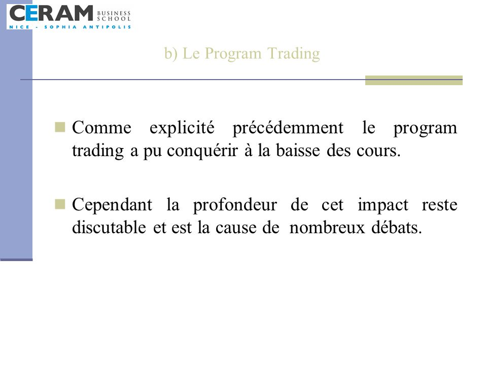b) Le Program Trading Comme explicité précédemment le program trading a pu conquérir à la baisse des cours.
