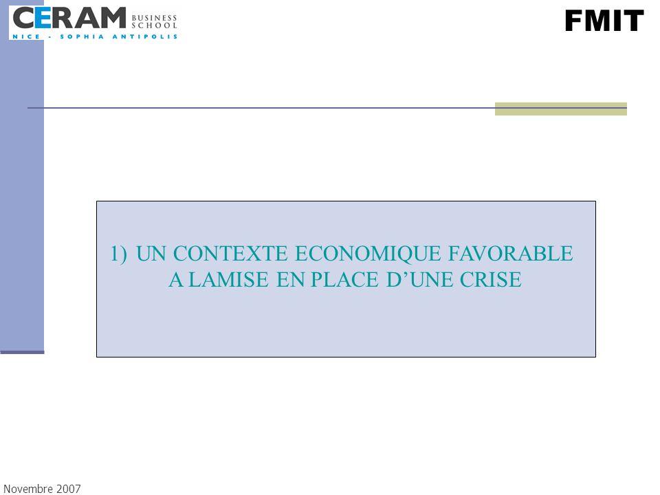 FMIT 1) UN CONTEXTE ECONOMIQUE FAVORABLE A LAMISE EN PLACE D'UNE CRISE