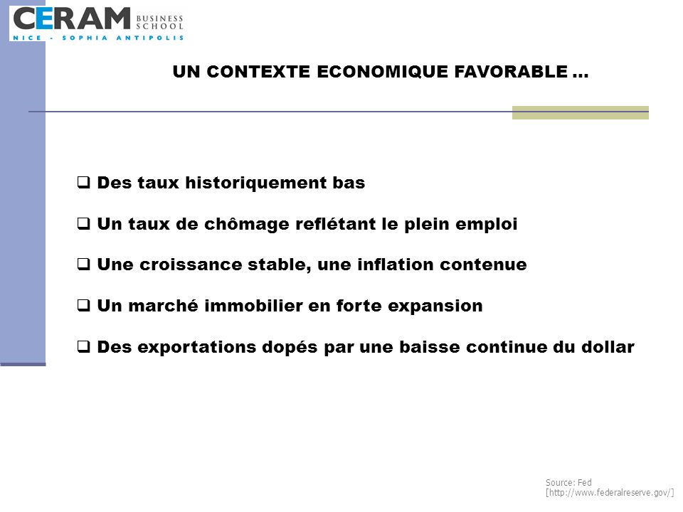 UN CONTEXTE ECONOMIQUE FAVORABLE …