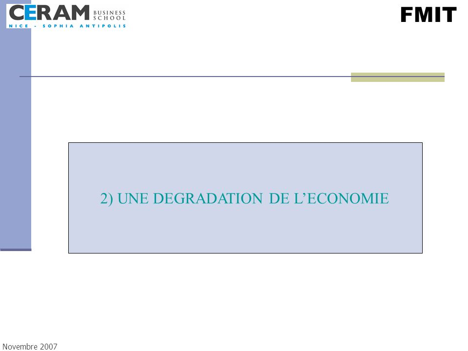 2) UNE DEGRADATION DE L'ECONOMIE