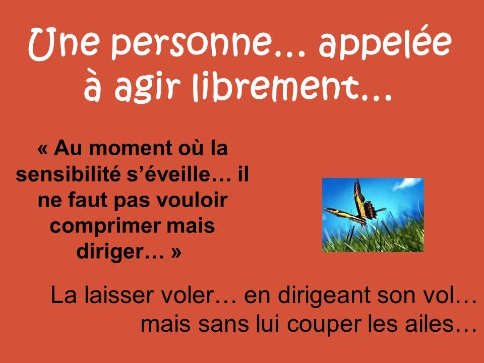 Une personne… appelée à agir librement…