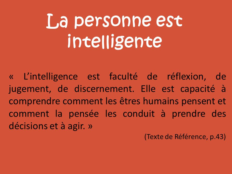 La personne est intelligente