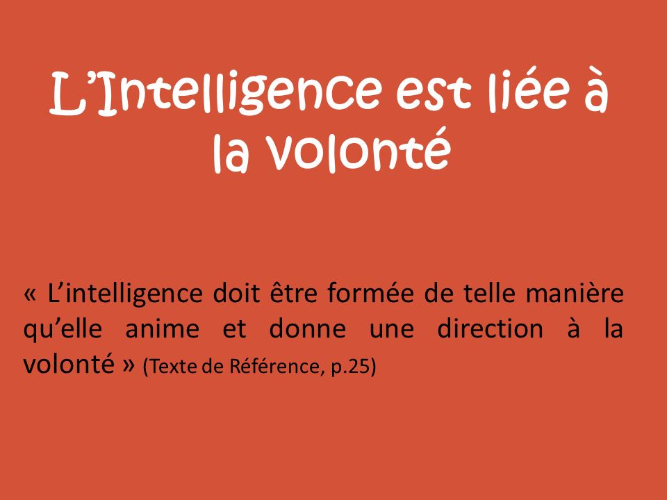 L'Intelligence est liée à la volonté