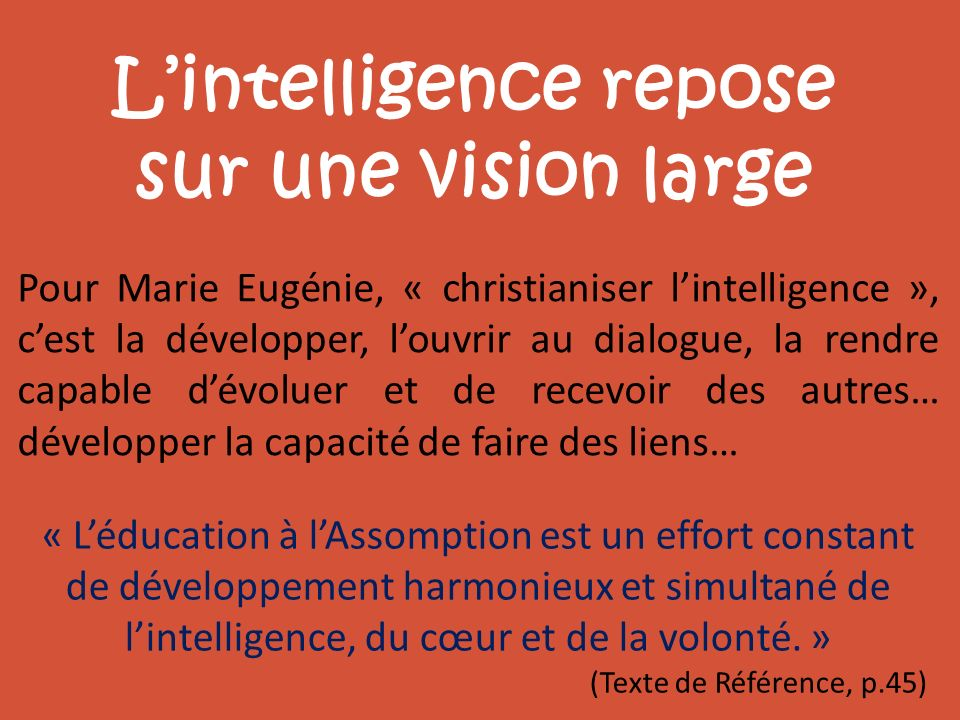 L'intelligence repose sur une vision large