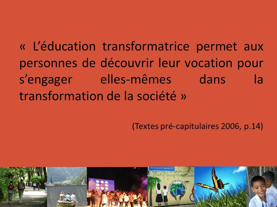 « L'éducation transformatrice permet aux personnes de découvrir leur vocation pour s'engager elles-mêmes dans la transformation de la société »