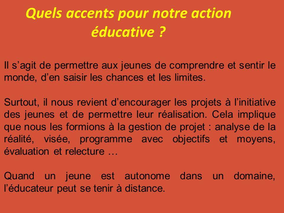 Quels accents pour notre action éducative