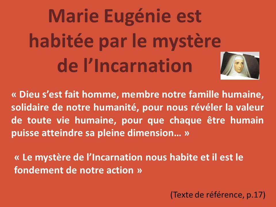 Marie Eugénie est habitée par le mystère de l'Incarnation
