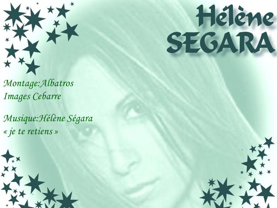 Montage:Albatros Images Cebarre Musique:Hélène Ségara « je te retiens »