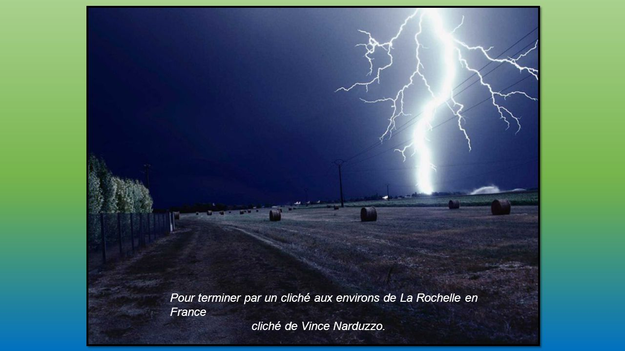 Pour terminer par un cliché aux environs de La Rochelle en France