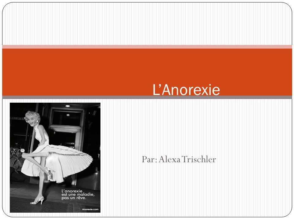 L'Anorexie Par: Alexa Trischler