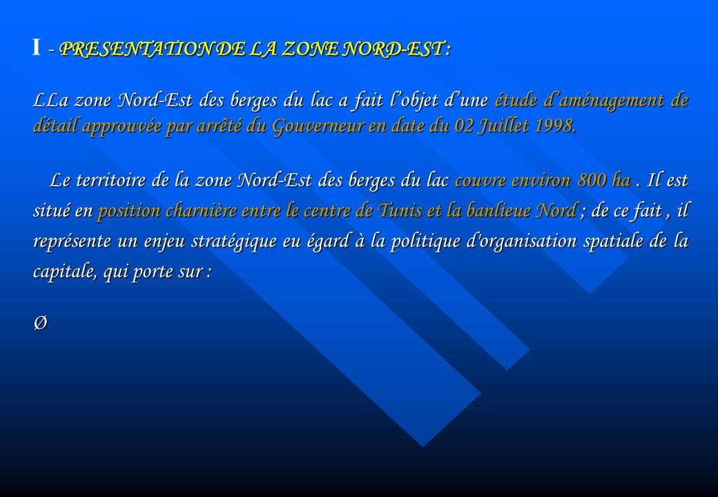 I - PRESENTATION DE LA ZONE NORD-EST :