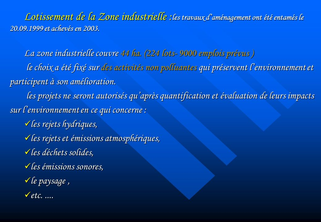 Lotissement de la Zone industrielle :les travaux d'aménagement ont été entamés le 20.09.1999 et achevés en 2003.