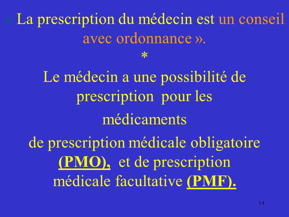 « La prescription du médecin est un conseil avec ordonnance »