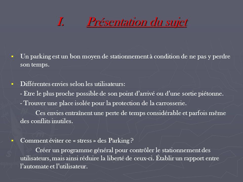 Présentation du sujet Un parking est un bon moyen de stationnement à condition de ne pas y perdre son temps.