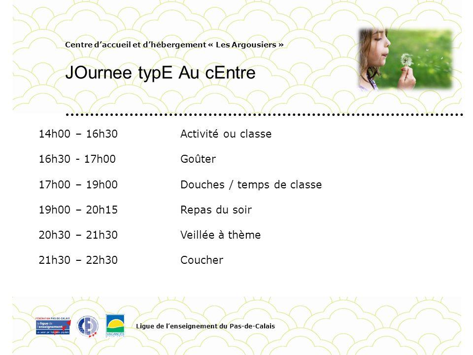 JOurnee typE Au cEntre 14h00 – 16h30 Activité ou classe