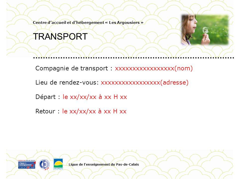 TRANSPORT Compagnie de transport : xxxxxxxxxxxxxxxxx(nom)