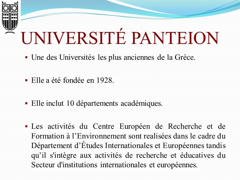UNIVERSITÉ PANTEION Une des Universités les plus anciennes de la Grèce. Elle a été fondée en 1928.