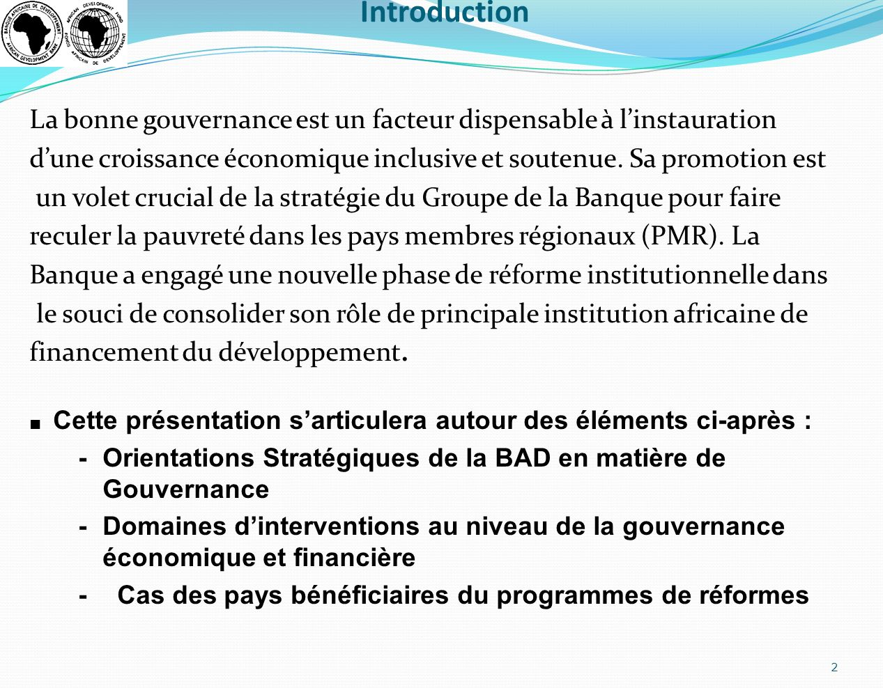 IntroductionLa bonne gouvernance est un facteur dispensable à l'instauration. d'une croissance économique inclusive et soutenue. Sa promotion est.